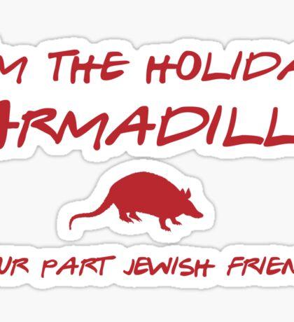 Friends - I'm the holiday Armadillo Sticker
