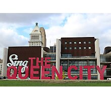 Sing the Queen City  Photographic Print