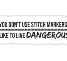 You don't use stitch markers? Sticker