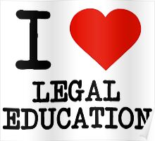 I Love Legal Education Poster