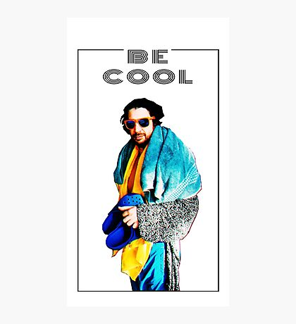 BE COOL Photographic Print