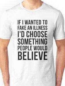 Not Faking Unisex T-Shirt