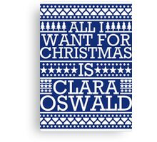 All I Want For Christmas is Clara Oswald - Blue Scandi Canvas Print