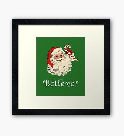 Santa Claus Believe! Framed Print