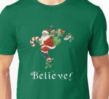 Santa Claus Believe! Unisex T-Shirt