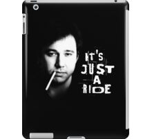 It's just a ride: Bill Hicks iPad Case/Skin