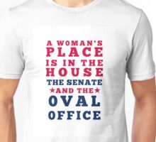 A Woman's Place Is In The House, Senate and Oval Office Unisex T-Shirt
