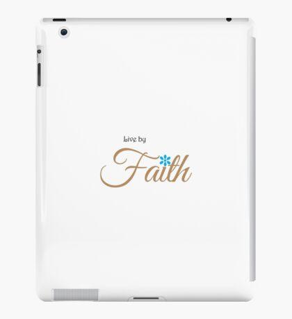 Live by Faith iPad Case/Skin