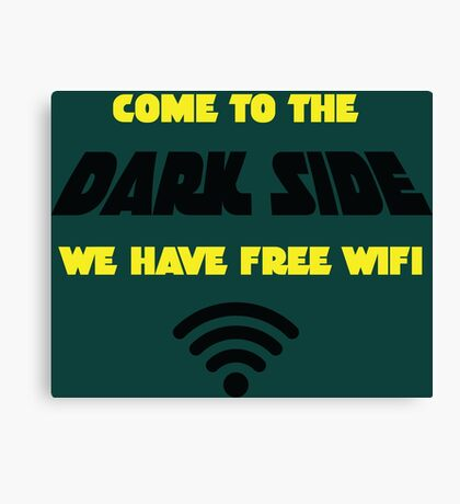 Dark Side has Free WiFi Canvas Print