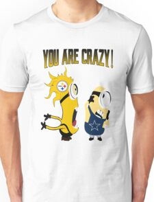 You Are Crazy T-shirts Gift For Dad - Friend Unisex T-Shirt