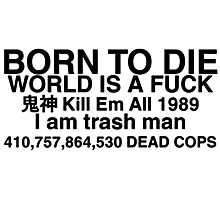 born to die world is a fuck Photographic Print