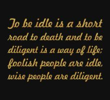 "To be idle is a short... ""Buddha"" Inspirational Quote Kids Tee"