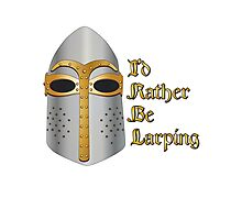 I'd rather be LARPing Photographic Print