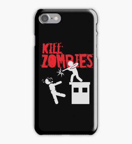 Kill Zombies - Shooting Dead - Funny Z  iPhone Case/Skin