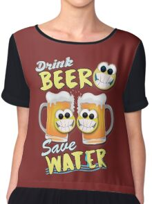 Drink Beer Save Water Chiffon Top