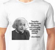 Albert Einstein on Insanity Unisex T-Shirt