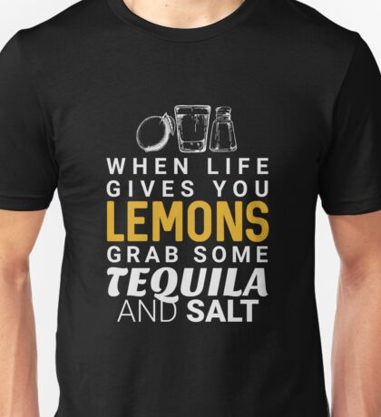 Lemons Tequila and Salt - Funny Saying  Unisex T-Shirt