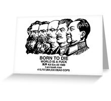 born to die is a fuck Greeting Card