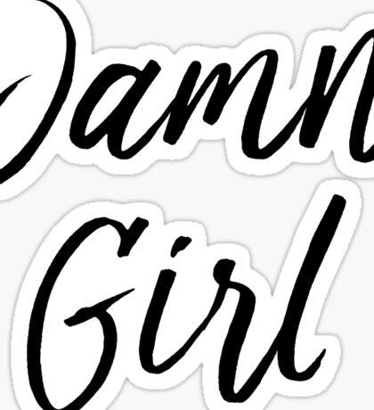 Damn Girl Sticker