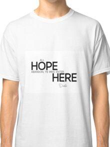 all hope abandon - dante Classic T-Shirt