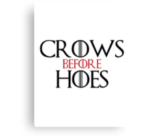 'Crows Before Hoes' Game of Thrones Inspired Artwork Canvas Print