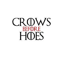 'Crows Before Hoes' Game of Thrones Inspired Artwork Photographic Print