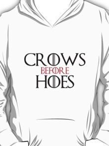 'Crows Before Hoes' Game of Thrones Inspired Artwork T-Shirt