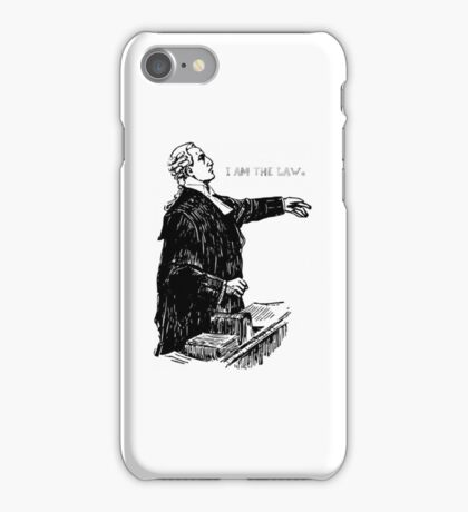 i am the law. iPhone Case/Skin