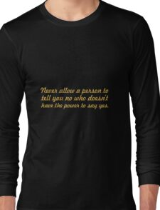 """Never allow a person... """"Eleanor Roosevelt"""" Inspirational Quote Long Sleeve T-Shirt"""