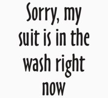 Sorry, my suit is in the wash right now Kids Tee