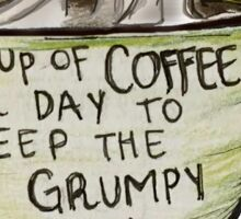 A cup of coffee a day Sticker