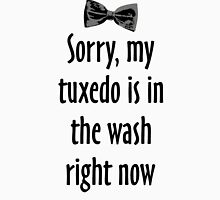 Sorry, my tuxedo is in the wash right now T-Shirt
