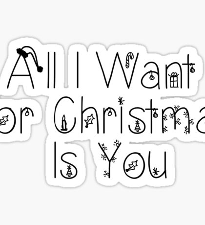 All I Want For Christmas Is You Sticker