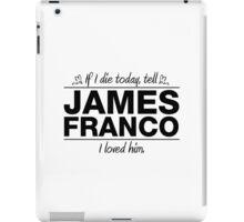 """James Franco - """"If I Die"""" Series (Black) iPad Case/Skin"""