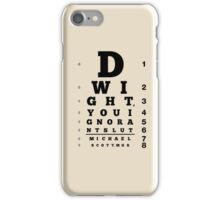 Dwight, You Ignorant Slut iPhone Case/Skin