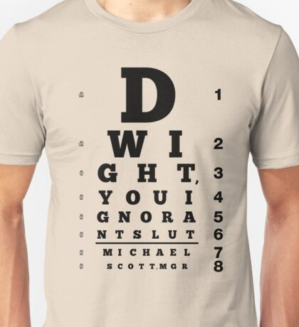 Dwight, You Ignorant Slut Unisex T-Shirt