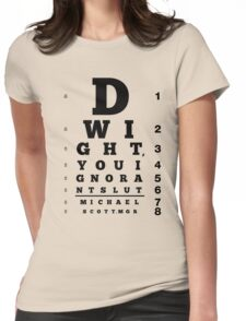 Dwight, You Ignorant Slut Womens Fitted T-Shirt