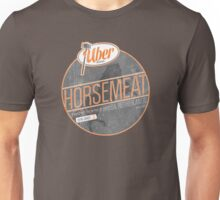 Uber Brand Horsemeat - Weathered - no stamp Unisex T-Shirt