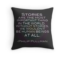 Stories Are Important Throw Pillow