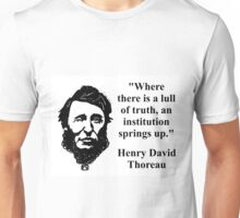 Where There Is A Lull Of Truth - Thoreau Unisex T-Shirt