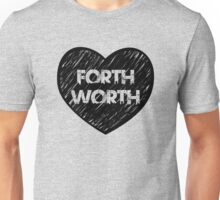 I Love Fort Worth - I Heart Ft Worth [Urban] Unisex T-Shirt