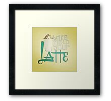 Take Me to your Latte Framed Print