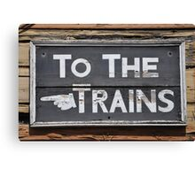 To the Trains Canvas Print