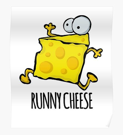 Runny Cheese Cute Funny Food Pun Poster