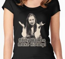 Nasty Women Make History Women's Fitted Scoop T-Shirt