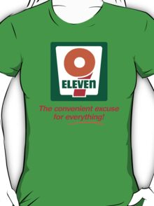 9 11 The Convenient Excuse for Everything T-Shirt