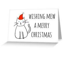 Wishing Mew a Merry Christmas Greeting Card