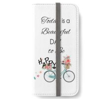 Today is a Beautiful Day Quote iPhone Wallet/Case/Skin