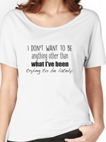 One tree hill - I don't want to be Women's Relaxed Fit T-Shirt