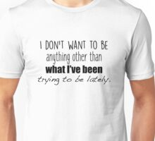 One tree hill - I don't want to be Unisex T-Shirt